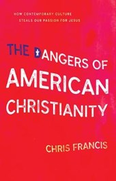 The Dangers of American Christianity