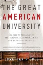 The Great American University | Jonathan R. Cole |