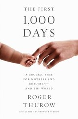 The First 1,000 Days | Roger Thurow |