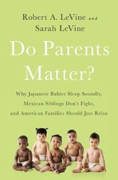 Do Parents Matter? | Robert A. Levine |