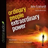 Ordinary People, Extraordinary Power | John Eckhardt |