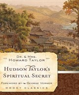 Hudson Taylor's Spiritual Secret | Howard Taylor |