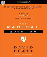 The Radical Question | David Platt |