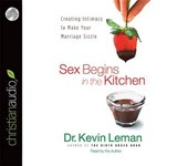 Sex Begins in the Kitchen | Kevin Leman |