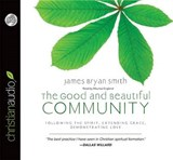 The Good and Beautiful Community | James Bryan Smith |
