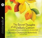The Secret Thoughts of an Unlikely Convert | Rosaria Champagne Butterfield |