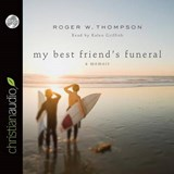 My Best Friend's Funeral | Roger W. Thompson |