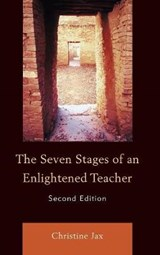 The Seven Stages of an Enlightened Teacher | Christine Jax |