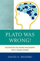 Plato Was Wrong! | David A. Shapiro |