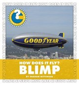 How Does It Fly? Blimp | Sharon Nittinger |