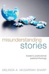 Misunderstanding Stories | Melinda A. Mcgarrah Sharp |