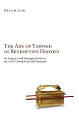 The Ark of Yahwah in Redemptive History | Deuk-Il Shin |