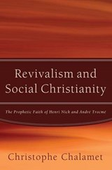 Revivalism and Social Christianity | Christophe Chalamet |