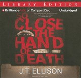 So Close the Hand of Death | J. T. Ellison |