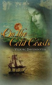 On the Cold Coasts | Vilborg Davidsdottir |