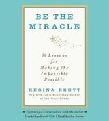 Be the Miracle | Regina Brett |