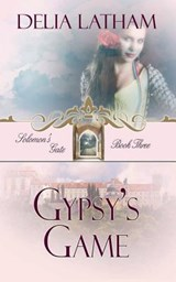 Gypsy's Game | Delia Latham |