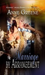 Marriage by Arrangement | Anne Greene |