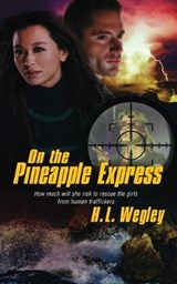 On the Pineapple Express | H L Wegley |
