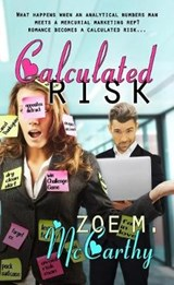 Calculated Risk | Zoe M McCarthy |