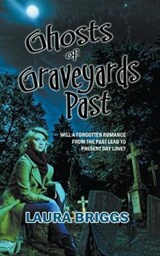 Ghosts of Graveyards Past | Laura Briggs |
