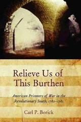 Relieve Us of This Burthen | Carl P. Borick |