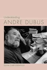 Understanding Andre Dubus | Olivia Carr Edenfield |
