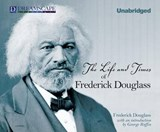 The Life and Times of Frederick Douglass | Frederick Douglass |