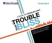The Trouble with Bliss | Douglas Light |