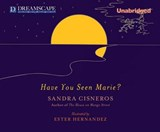 Have You Seen Marie? | Sandra Cisneros |