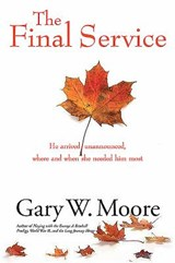 The Final Service | Gary W. Moore |