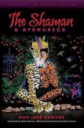 The Shaman and Ayahuasca
