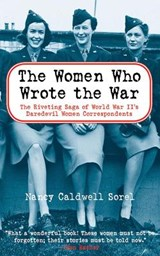The Women Who Wrote the War | Nancy Caldwell Sorel |