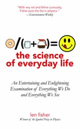 The Science of Everyday Life | Len Fisher |