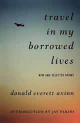 Travel in My Borrowed Lives | Donald Everett Axinn |