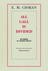 All Gall Is Divided | E. M. Cioran |