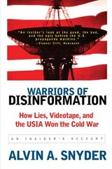 Warriors of Disinformation | Alvin A. Snyder |
