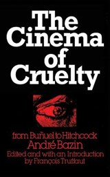 The Cinema of Cruelty | Andre Bazin |