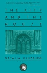 The City and the House | Natalia Ginzburg |