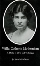 Willa Cather's Modernism | Jo Ann Middleton |