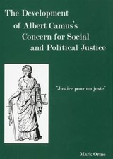 The Development of Albert Camus's Concern for Social and Political Justice | Mark Orme |