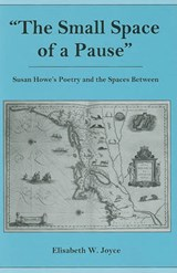 The Small Space of a Pause | Elisabeth W. Joyce |