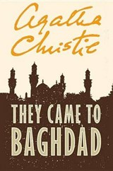 They Came to Baghdad | Agatha Christie |