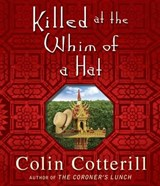 Killed at the Whim of a Hat | Colin Cotterill |