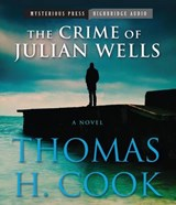 The Crime of Julian Wells | Thomas H. Cook |