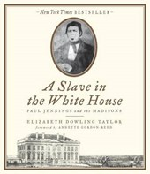 A Slave in the White House | Elizabeth Dowling Taylor |