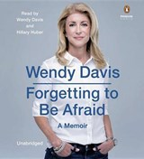 Forgetting to Be Afraid | Wendy Davis |