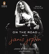 On the Road with Janis Joplin | John Byrne Cooke |
