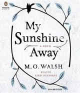 My Sunshine Away | M. O. Walsh |