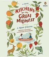 Kitchens of the Great Midwest | J. Ryan Stradal |